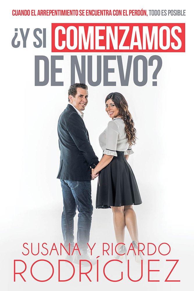 ¿Y si comenzamos de nuevo?: Cuando el arrepentimiento se encuentra con el perdón, todo es posible (Spanish Edition) by Charisma Media Company
