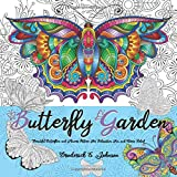 Butterfly Garden: Beautiful Butterflies and Flowers Patterns for Relaxation, Fun, and Stress Relief (Adult Coloring Books - A