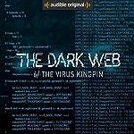 Ep. 6: The Virus Kingpin (The Dark Web) | Geoff White,Bernard P. Achampong