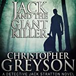 Jack and the Giant Killer: Detective Jack Stratton Mystery Thriller Series | Christopher Greyson