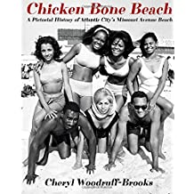 Chicken Bone Beach: A Pictorial History of Atlantic City's Missouri Avenue Beach