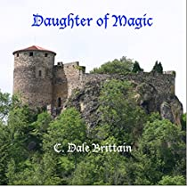 DAUGHTER OF MAGIC: THE ROYAL WIZARD OF YURT, BOOK 5
