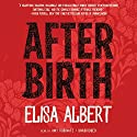 After Birth Audiobook by Elisa Albert Narrated by Amy Rubinate