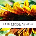 The Final Word Audiobook by Angelica Kate Narrated by Craig R. Nickerson