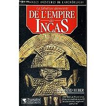 FABULEUSE DÉCOUVERTE DE L'EMPIRE DES INCAS (LA)