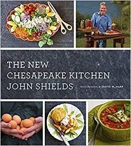 The New Chesapeake Kitchen: John Shields, David W. Harp ...
