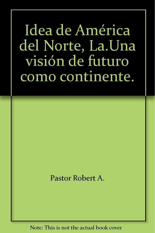 Read Online Idea de América del Norte, La. pdf epub
