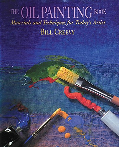 The Oil Painting Book: Materials and Techniques for Today's Artist (Watson-Guptill Materials and Techniques)