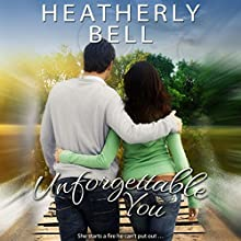 Unforgettable You: Starlight Hill Audiobook by Heatherly Bell Narrated by Maxine Mitchell