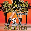 Beverly Hills Demon Slayer: Biker Witches Mystery, Book 6 Audiobook by Angie Fox Narrated by Tavia Gilbert