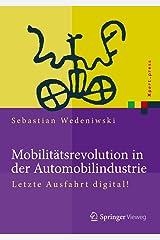 Mobilitätsrevolution in der Automobilindustrie: Letzte Ausfahrt digital! (Xpert.press) (German Edition) Kindle Edition