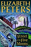 Front cover for the book Street of the Five Moons by Elizabeth Peters