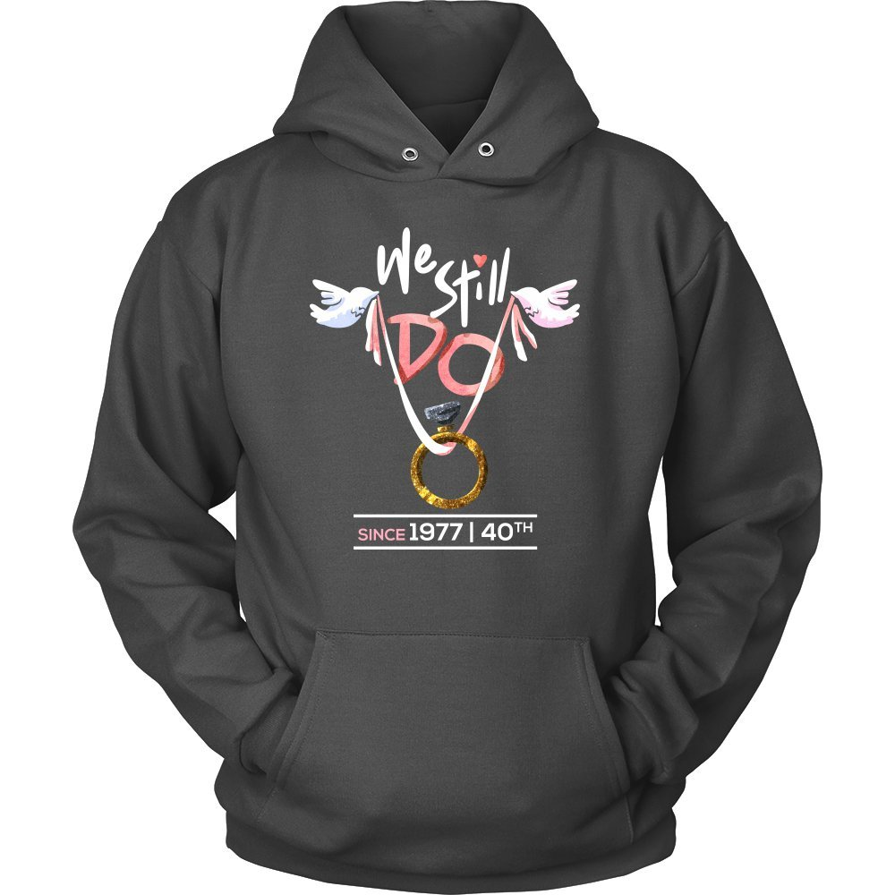 40th Wedding Anniversary We Still Do Gift Hoodie