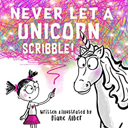 Never Let a Unicorn Scribble! by [Alber, Diane]
