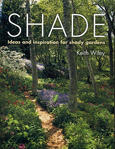 Shade: Planting Solutions for Shady ()