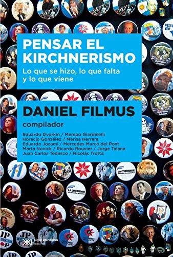 Pensar el kirchnerismo: Lo que se hizo, lo que falta y lo que viene (Singular) (Spanish - Plaza Cumbre La