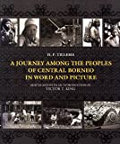 A Journey among the Peoples of Central Borneo in Word and Picture, Tillema, H. F., 0195889363