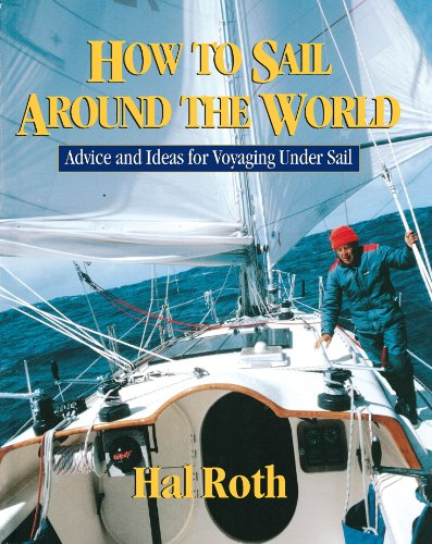 How to Sail Around the World: Advice and Ideas for Voyaging Under Sail (International Marine-RMP) cover