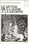 Le mythe de la Dame à la licorne par Astorg