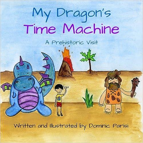 Book My Dragon's Time Machine: A Prehistoric Visit