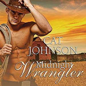 Midnight Cowboys Series #2: Midnight Wrangler Audiobook