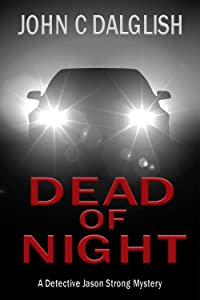DEAD OF NIGHT (Clean Fiction) (Detective Jason Strong Mysteries Book 14)