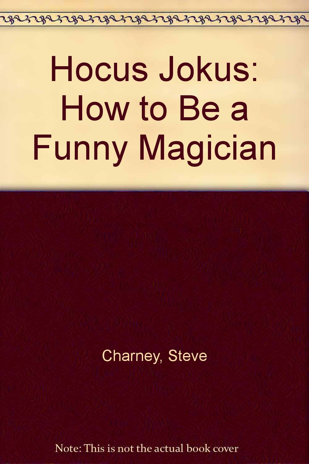 Hocus Jokus: How to Be a Funny Magician