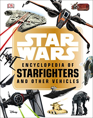 Star Wars  Encyclopedia of Starfighters and Other Vehicles ()