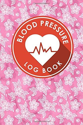 Blood Pressure Log Book  Blood Chart Pressure  Blood Pressure Monitoring Log  Blood Pressure Log Book For Women  Blood Pressure Tracking Sheet  Volume 46