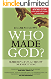 Who Made God ?: Searching for a theory of everything