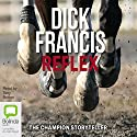 Reflex  Audiobook by Dick Francis Narrated by Tony Britton