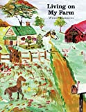 Living on My Farm, Wendy Hawkins, 1438974620