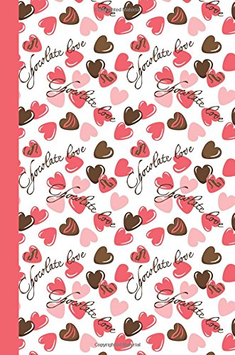Journal: Chocolate Love 6x9 - GRAPH JOURNAL - Journal with graph paper pages, square grid pattern (Life Is Sweet Graph Journal Series)