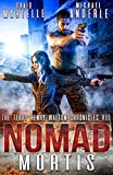 Nomad Mortis: A Kurtherian Gambit Series (Terry Henry Walton Chronicles Book 8)
