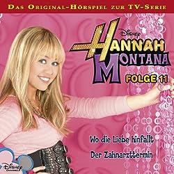 Wo die Liebe hinfällt / Der Zahnarzttermin (Hannah Montana 11)