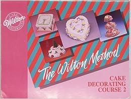 The Wilton Method Of Cake Decorating Course  Amazon