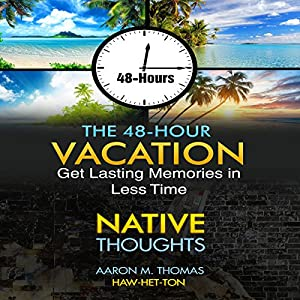 The 48-Hour Vacation: Native Thoughts Audiobook