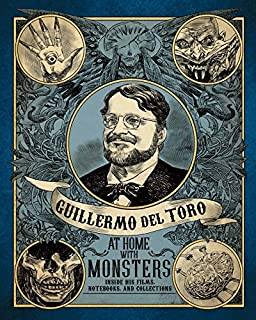 Book Cover: Guillermo del Toro: At Home with Monsters: Inside His Films, Notebooks, and Collections