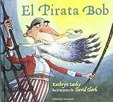 El Pirata Bob, Kathryn Lasky, 8426135684