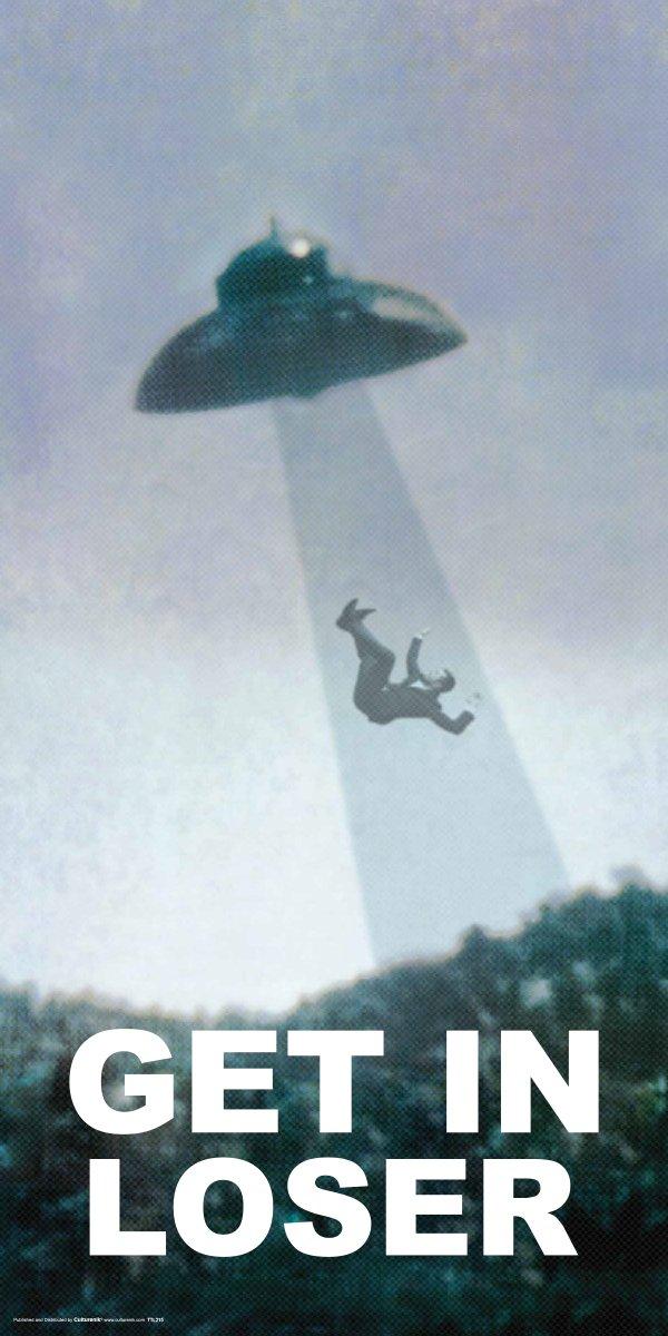 Culturenik Get in Loser, UFO Alien Novelty Humor Print (Unframed 12x24 Poster)
