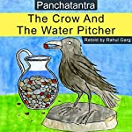 The Crow and the Water Pitcher | Rahul Garg