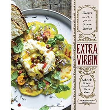 Extra Virgin: Recipes & Love from Our Tuscan Kitchen
