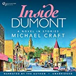 Inside Dumont: A Novel in Stories | Michael Craft