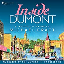 Inside Dumont: A Novel in Stories Audiobook by Michael Craft Narrated by Michael Craft