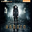 Unborn: Unborn, Book 1 Audiobook by Amber Lynn Natusch Narrated by Angela Dawe