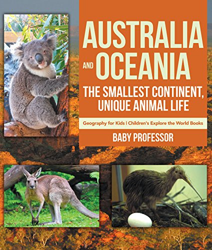 ?TXT? Australia And Oceania : The Smallest Continent, Unique Animal Life - Geography For Kids | Children's Explore The World Books. clasico venceu admitan Highness personas comporta black