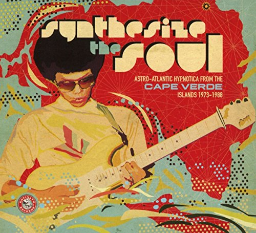 SYNTHESIZE THE SOUL: ASTRO-ATLANTIC HYPNOTICA FROM THE CAPE VERDE ISLANDS 1973 - 1988