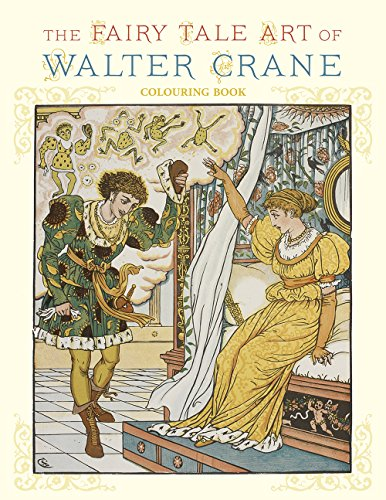 The Fairy Tale Art of Walter Crane: Coloring Book
