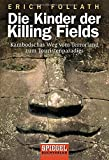 Die Kinder der Killing Fields: Kambodschas Weg vom Terrorland zum Touristenparadies