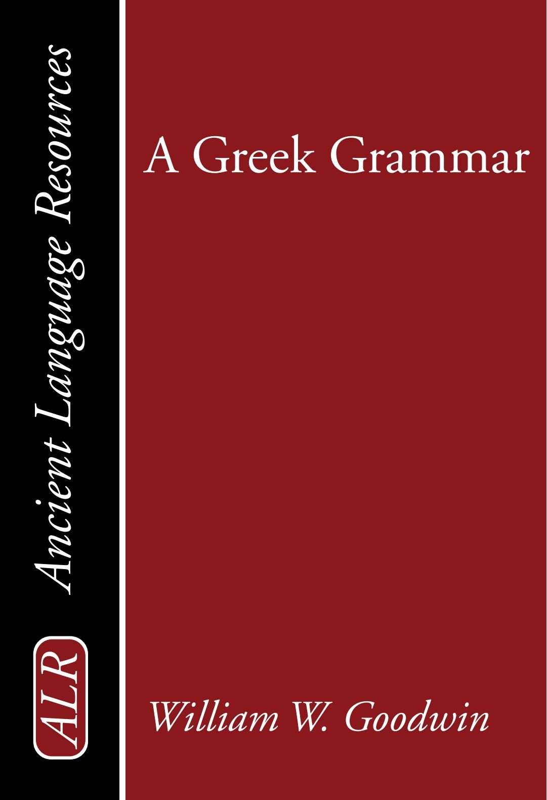 A Greek Grammar: (Ancient Language Resources) (English and Greek Edition) by Brand: Wipf n Stock Pub